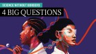 Science without borders: 4 big questions